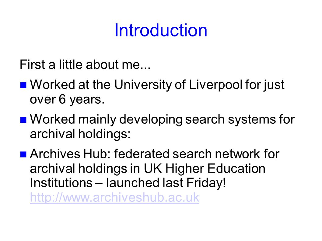 Introduction First a little about me...