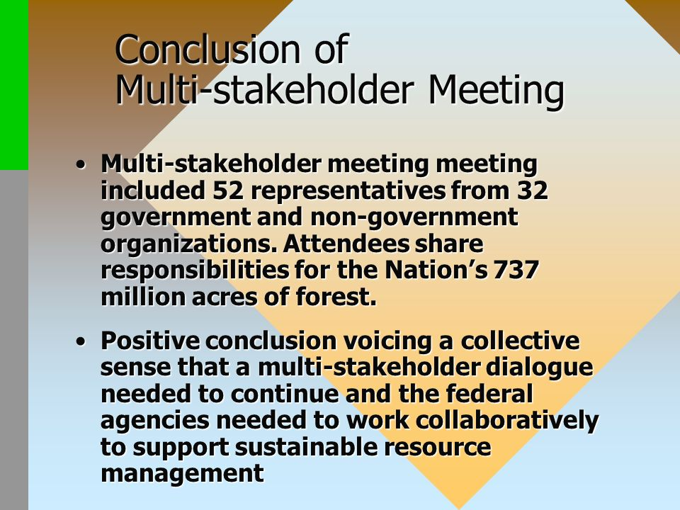 Conclusion of Multi-stakeholder Meeting Multi-stakeholder meeting meeting included 52 representatives from 32 government and non-government organizations.