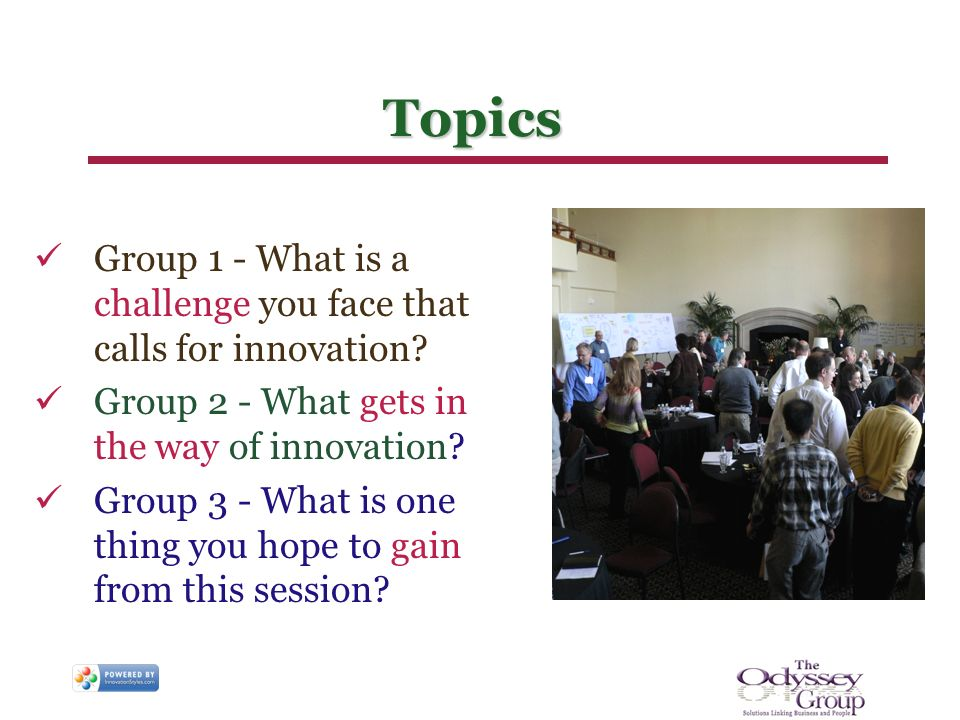 Topics Group 1 - What is a challenge you face that calls for innovation.