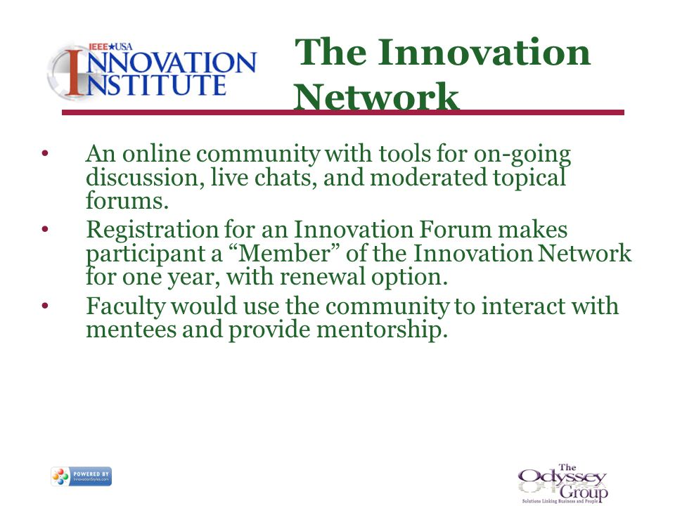 The Innovation Network An online community with tools for on-going discussion, live chats, and moderated topical forums.