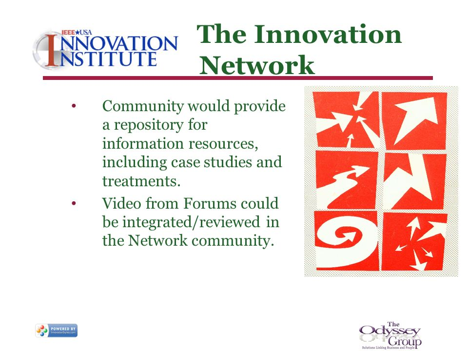 The Innovation Network Community would provide a repository for information resources, including case studies and treatments.