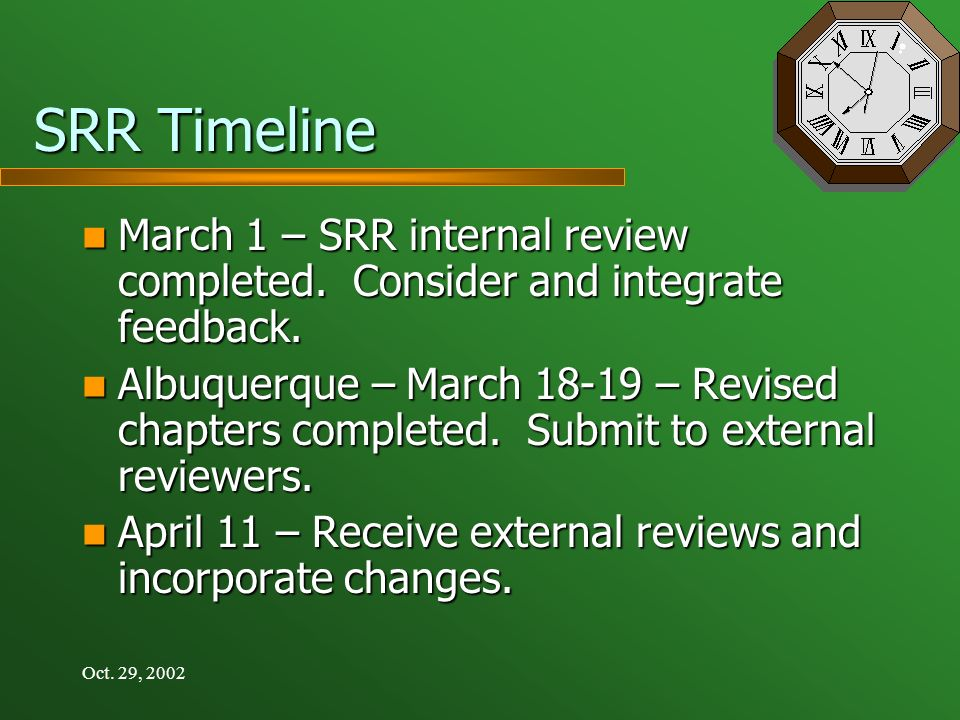 Oct. 29, 2002 SRR Timeline March 1 – SRR internal review completed.