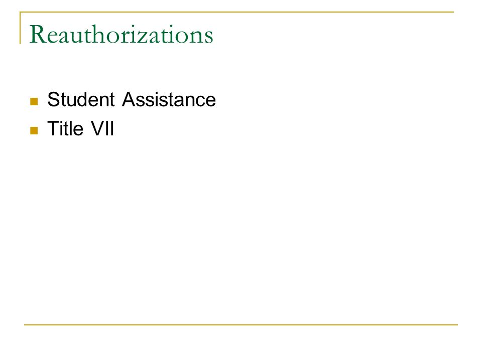 Reauthorizations Student Assistance Title VII