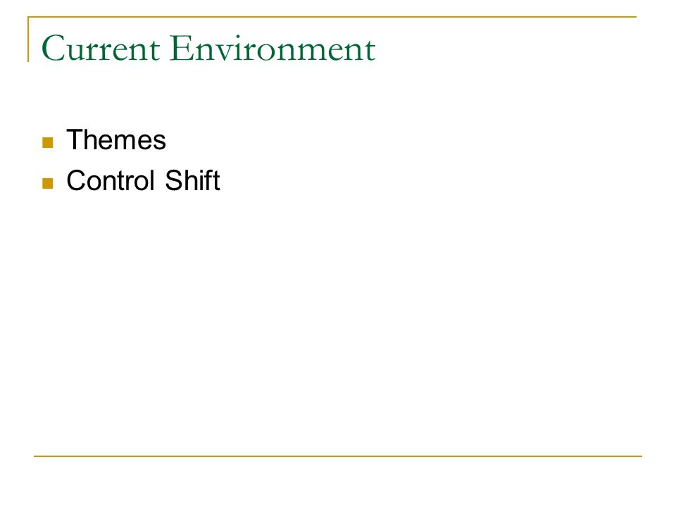 Current Environment Themes Control Shift