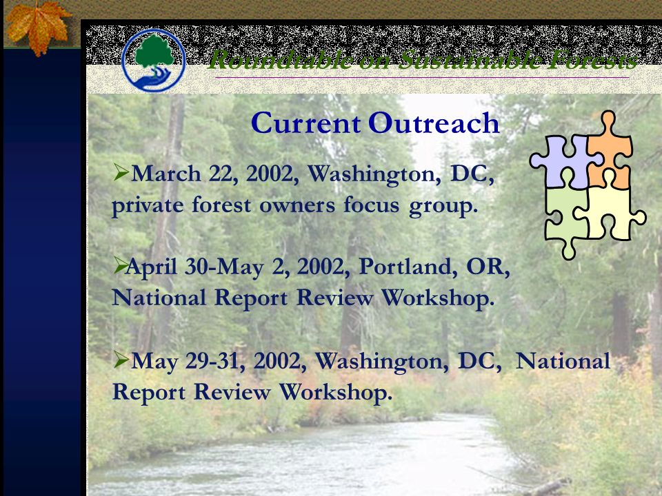 Roundtable on Sustainable Forests Current Outreach March 22, 2002, Washington, DC, private forest owners focus group.