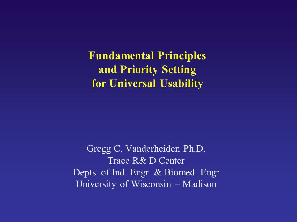 Fundamental Principles and Priority Setting for Universal Usability Gregg C.
