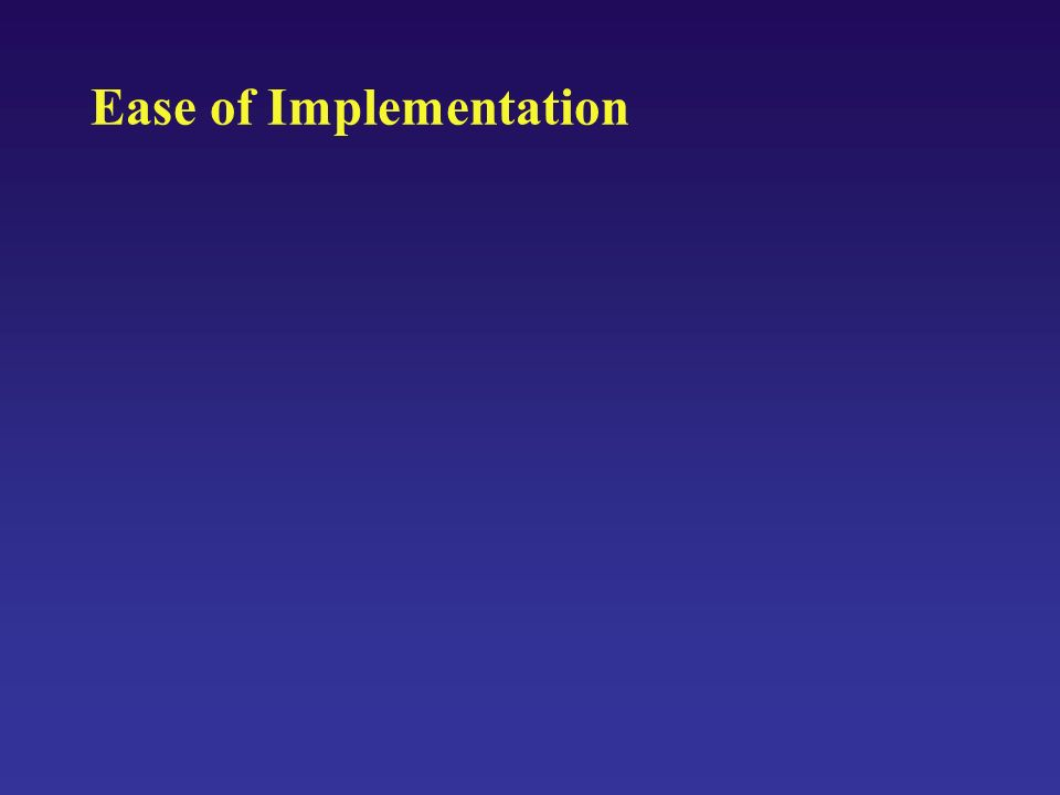 Ease of Implementation