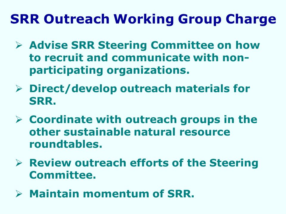 Advise SRR Steering Committee on how to recruit and communicate with non- participating organizations.