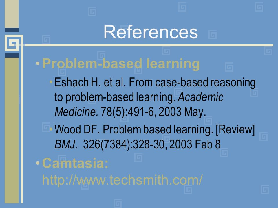References Problem-based learning Eshach H. et al.