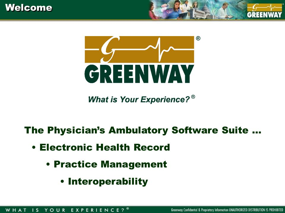 The Physicians Ambulatory Software Suite … Electronic Health Record Practice Management Interoperability Welcome