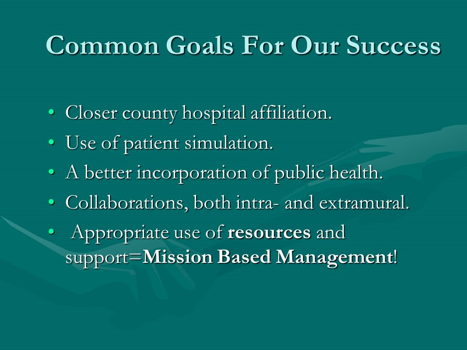 Common Goals For Our Success Closer county hospital affiliation.Closer county hospital affiliation.