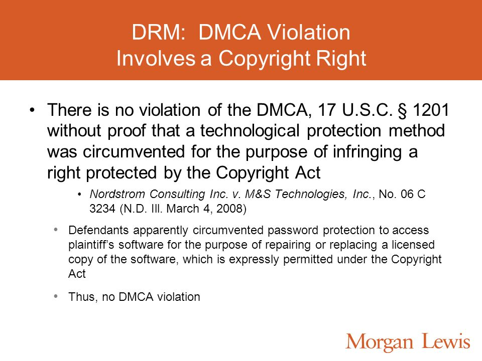 DRM: DMCA Violation Involves a Copyright Right There is no violation of the DMCA, 17 U.S.C.