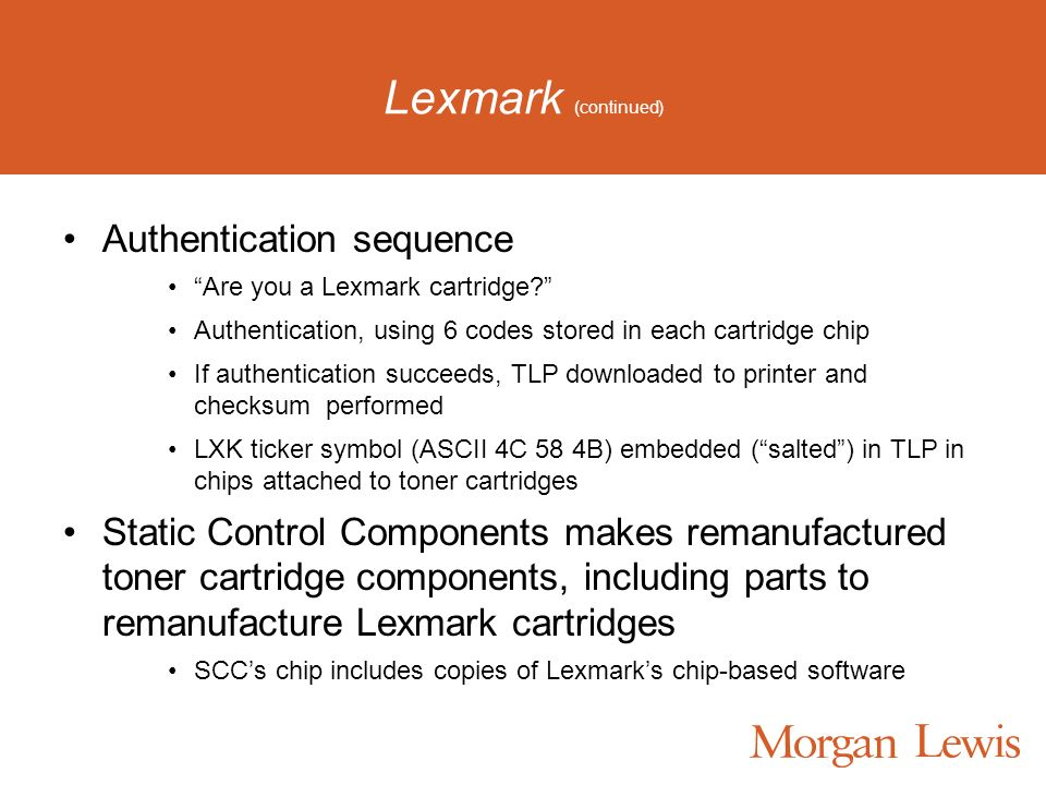 Lexmark (continued) Authentication sequence Are you a Lexmark cartridge.