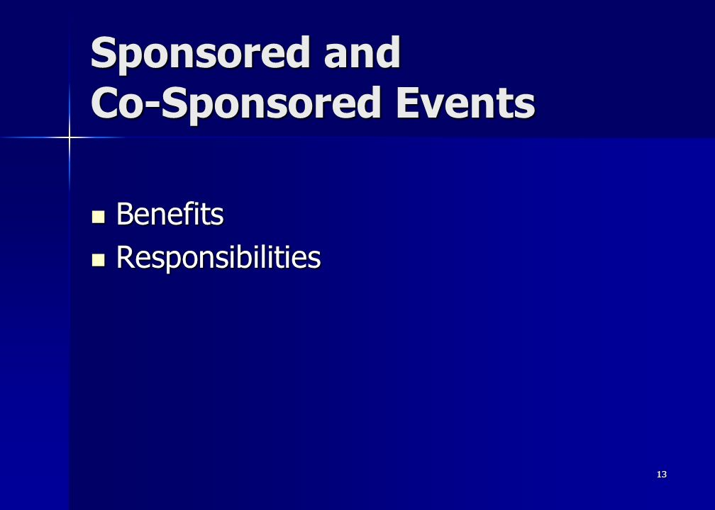 13 Sponsored and Co-Sponsored Events Benefits Benefits Responsibilities Responsibilities