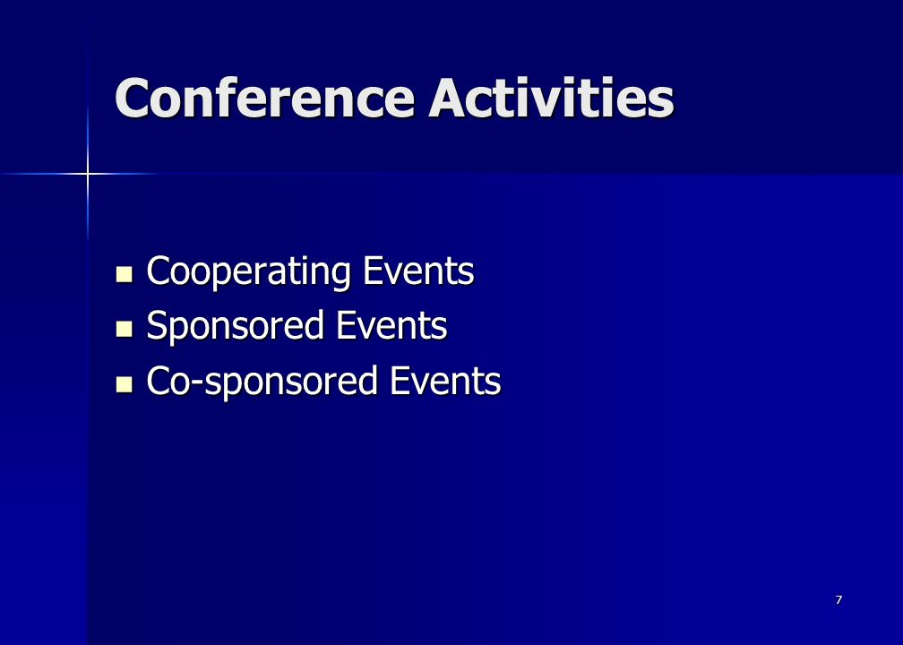 7 Conference Activities Cooperating Events Cooperating Events Sponsored Events Sponsored Events Co-sponsored Events Co-sponsored Events