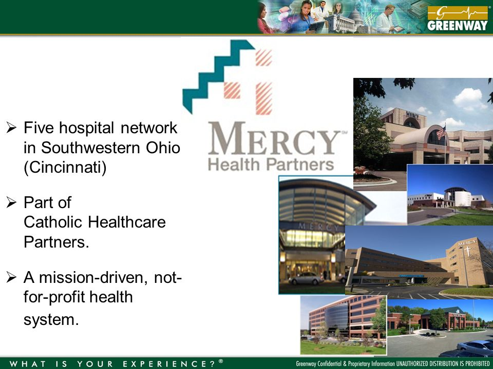 Five hospital network in Southwestern Ohio (Cincinnati) Part of Catholic Healthcare Partners.
