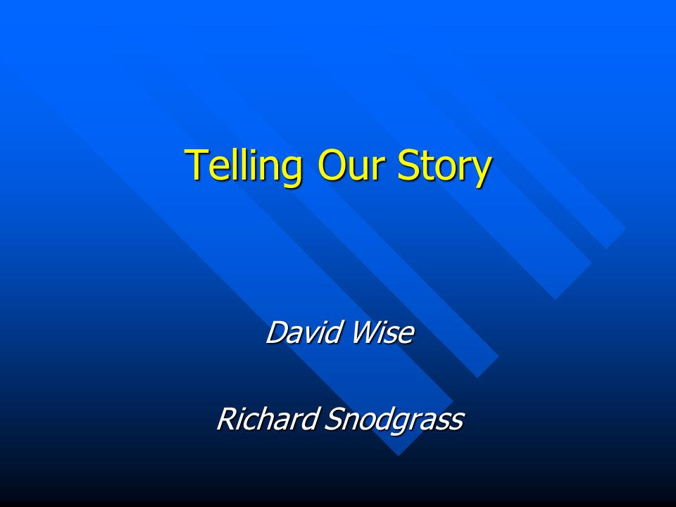 Telling Our Story David Wise Richard Snodgrass