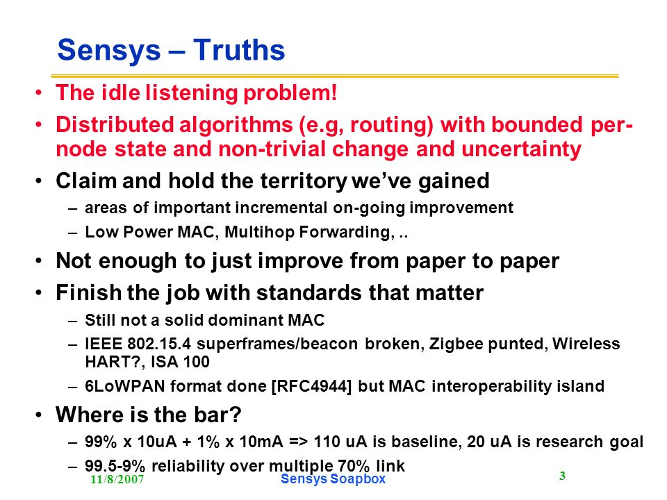 11/8/2007Sensys Soapbox 3 Sensys – Truths The idle listening problem.