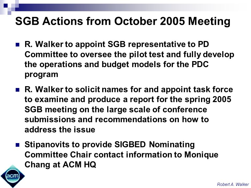 Robert A. Walker SGB Actions from October 2005 Meeting R.