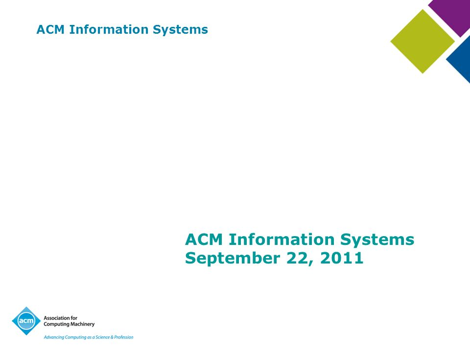 ACM Information Systems September 22, 2011