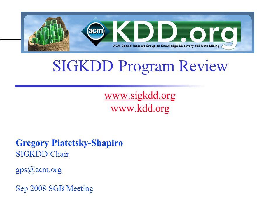sigkdd program review gregory piatetsky shapiro sigkdd chair acm org