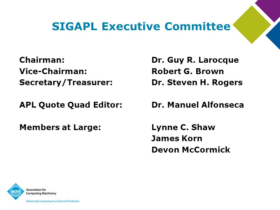 SIGAPL Executive Committee Chairman: Dr. Guy R. Larocque Vice-Chairman: Robert G.