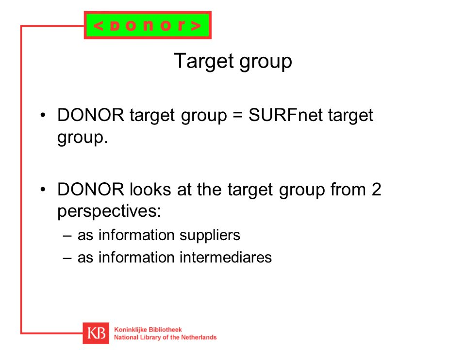 Target group DONOR target group = SURFnet target group.