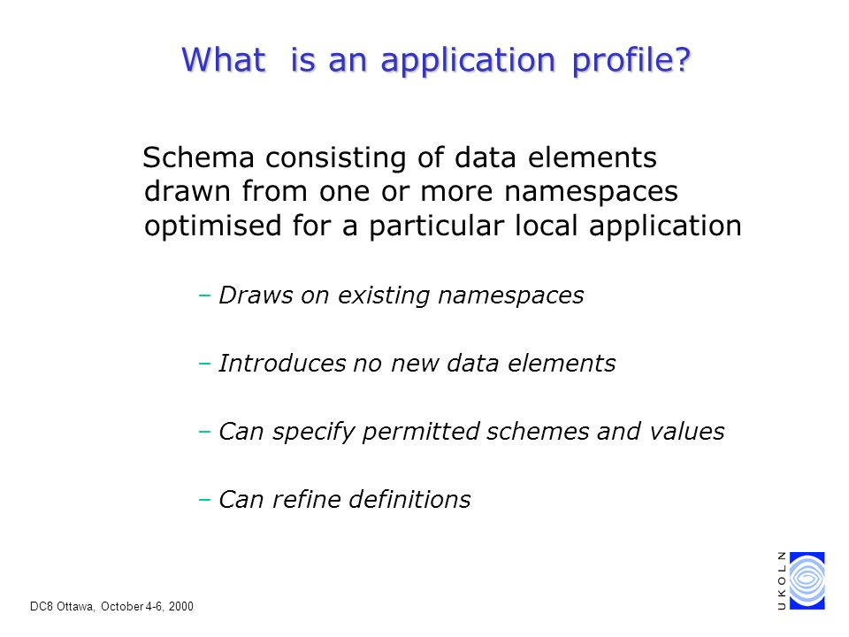 DC8 Ottawa, October 4-6, 2000 What is an application profile.