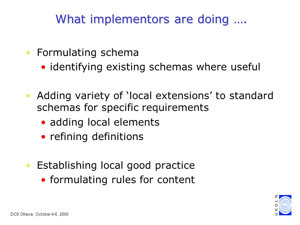 DC8 Ottawa, October 4-6, 2000 What implementors are doing ….