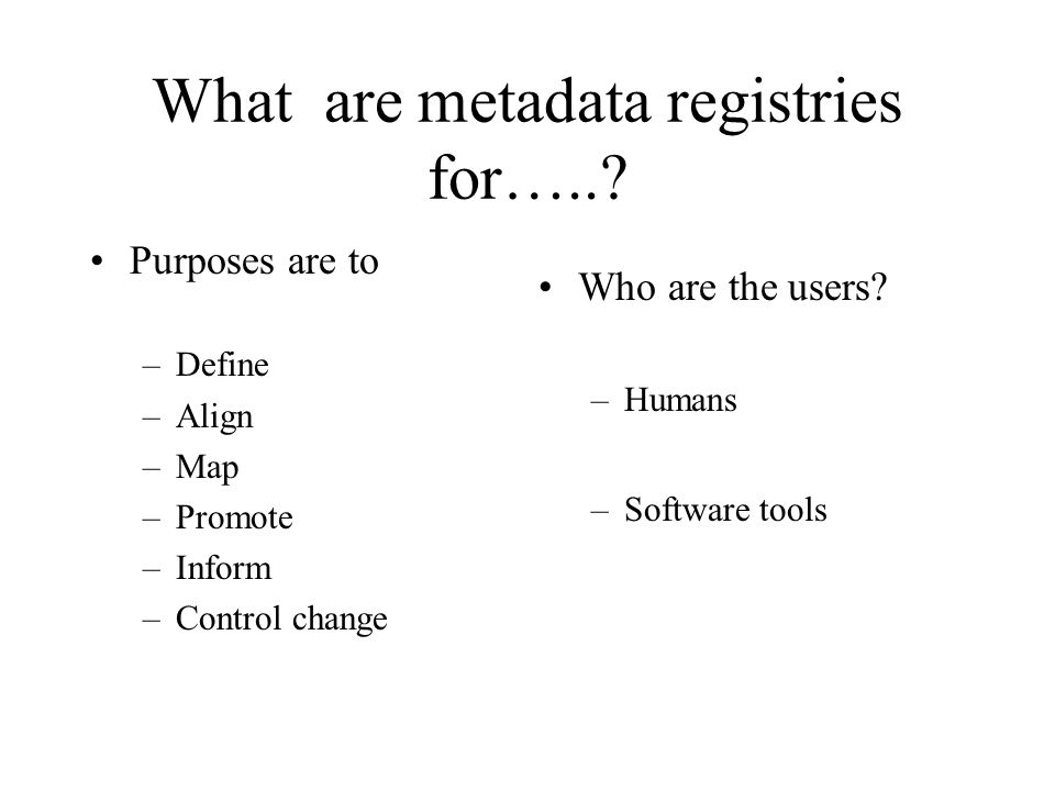 What are metadata registries for…...