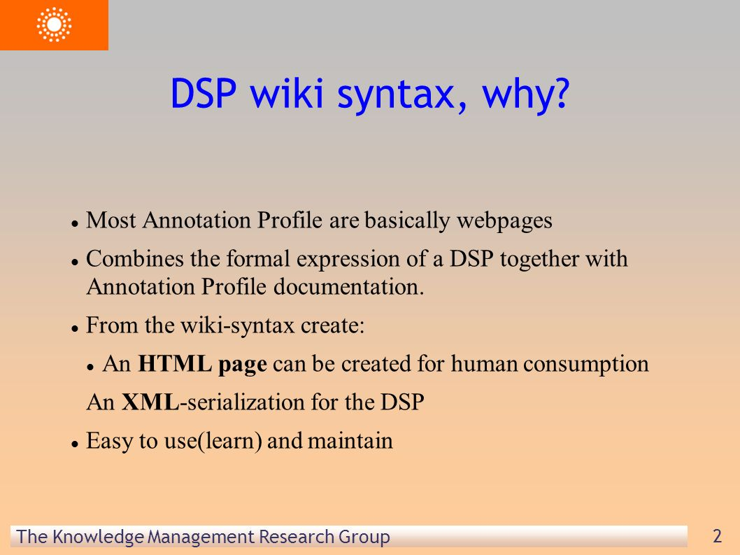 The Knowledge Management Research Group 2 DSP wiki syntax, why.