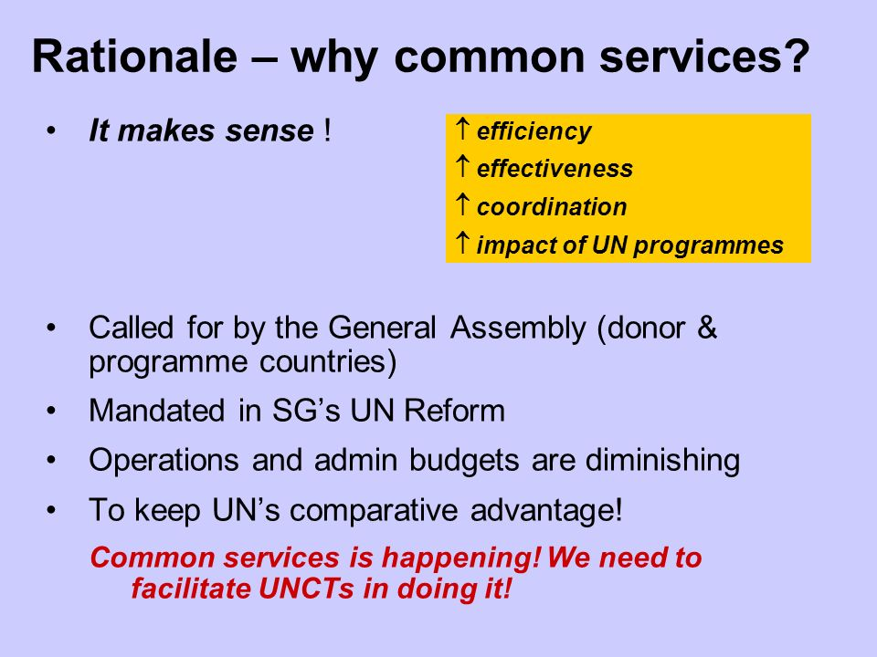 Rationale – why common services. It makes sense .