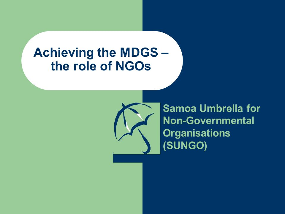 Achieving the MDGS – the role of NGOs Samoa Umbrella for Non-Governmental Organisations (SUNGO)