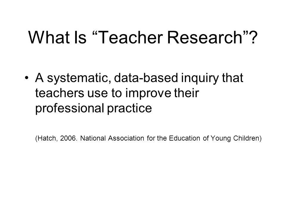What Is Teacher Research.