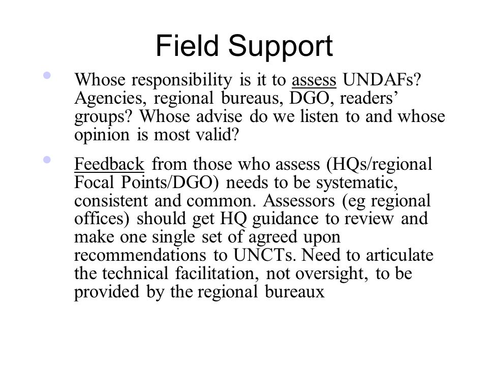 Field Support Whose responsibility is it to assess UNDAFs.