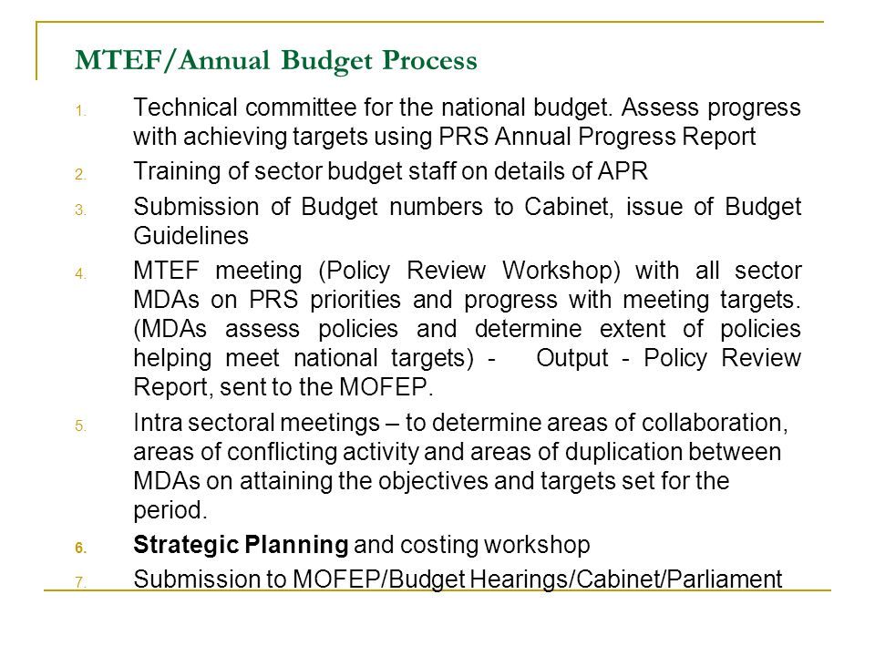 MTEF/Annual Budget Process 1. Technical committee for the national budget.