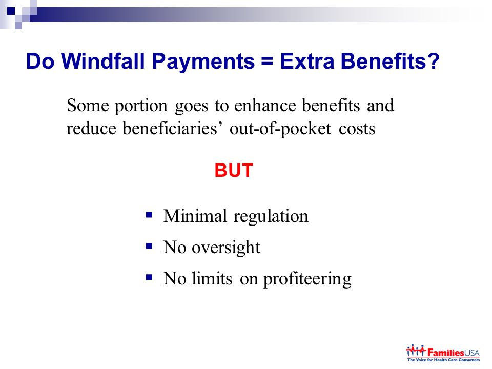 Do Windfall Payments = Extra Benefits.