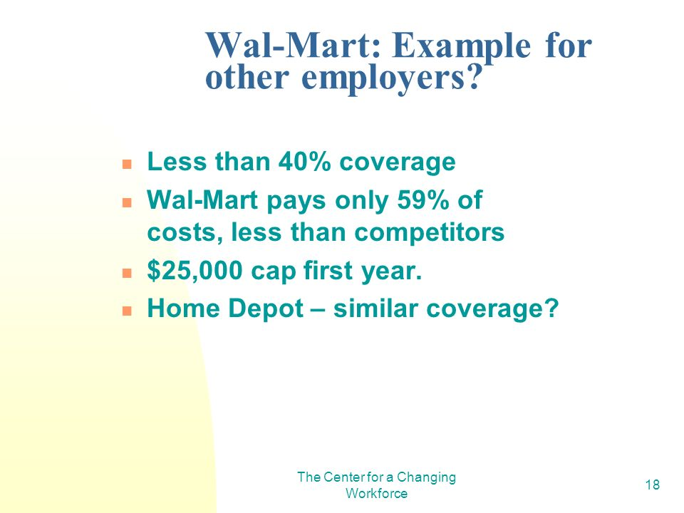 The Center for a Changing Workforce 18 Wal-Mart: Example for other employers.