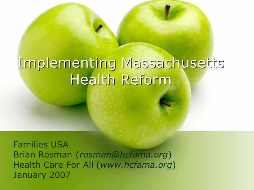 Implementing Massachusetts Health Reform Families USA Brian Rosman (rosman@hcfama.org) Health Care For All (www.hcfama.org) January 2007