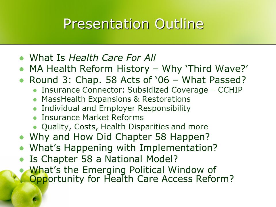 Presentation Outline What Is Health Care For All MA Health Reform History – Why Third Wave.