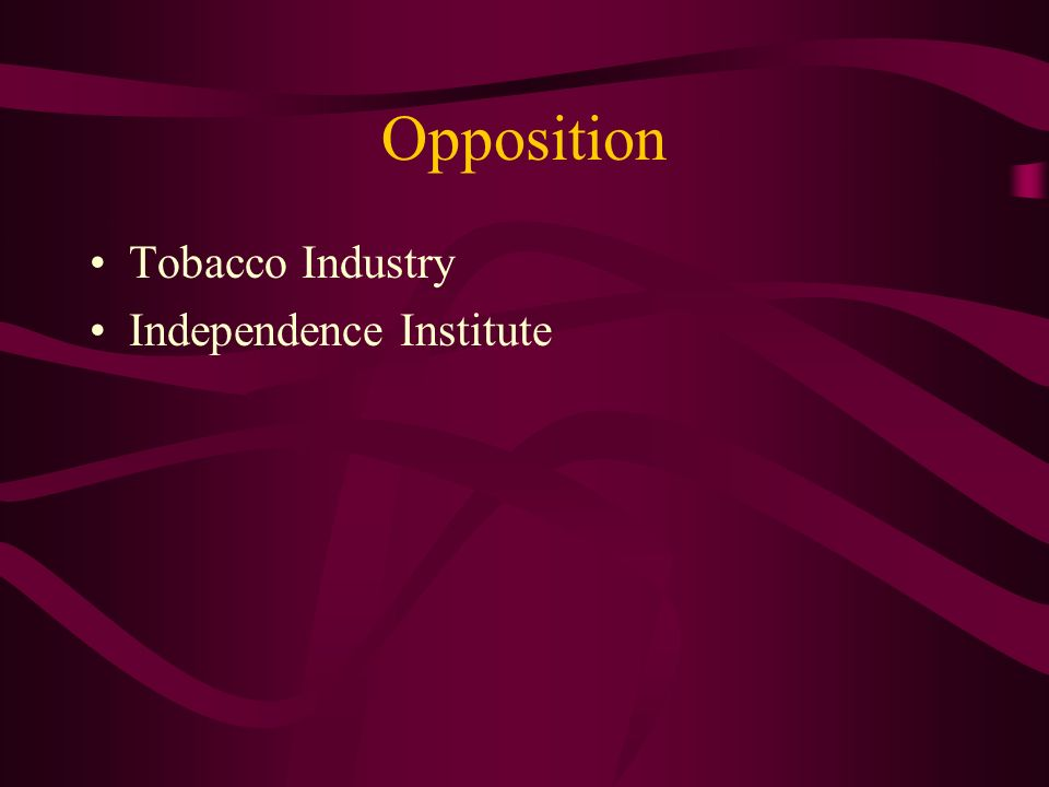 Opposition Tobacco Industry Independence Institute
