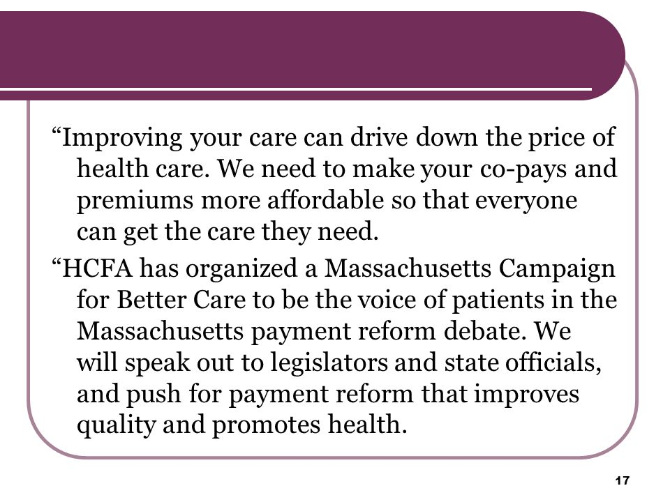 Improving your care can drive down the price of health care.