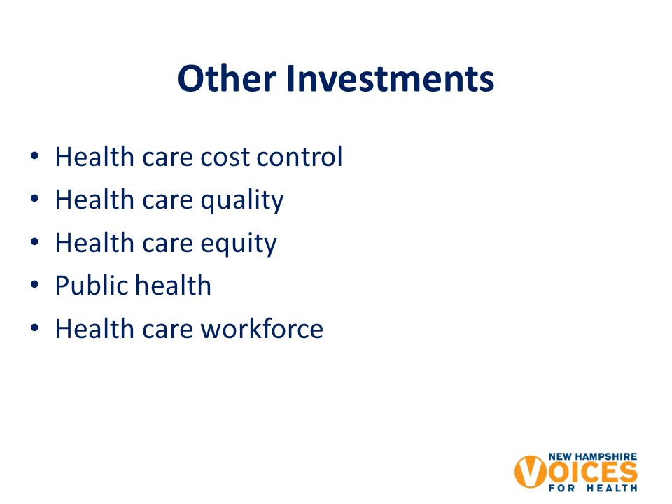 Other Investments Health care cost control Health care quality Health care equity Public health Health care workforce