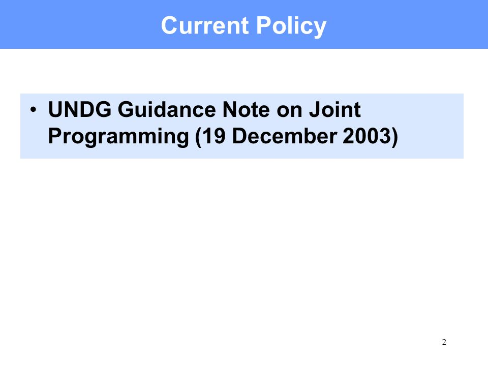 2 Current Policy UNDG Guidance Note on Joint Programming (19 December 2003)