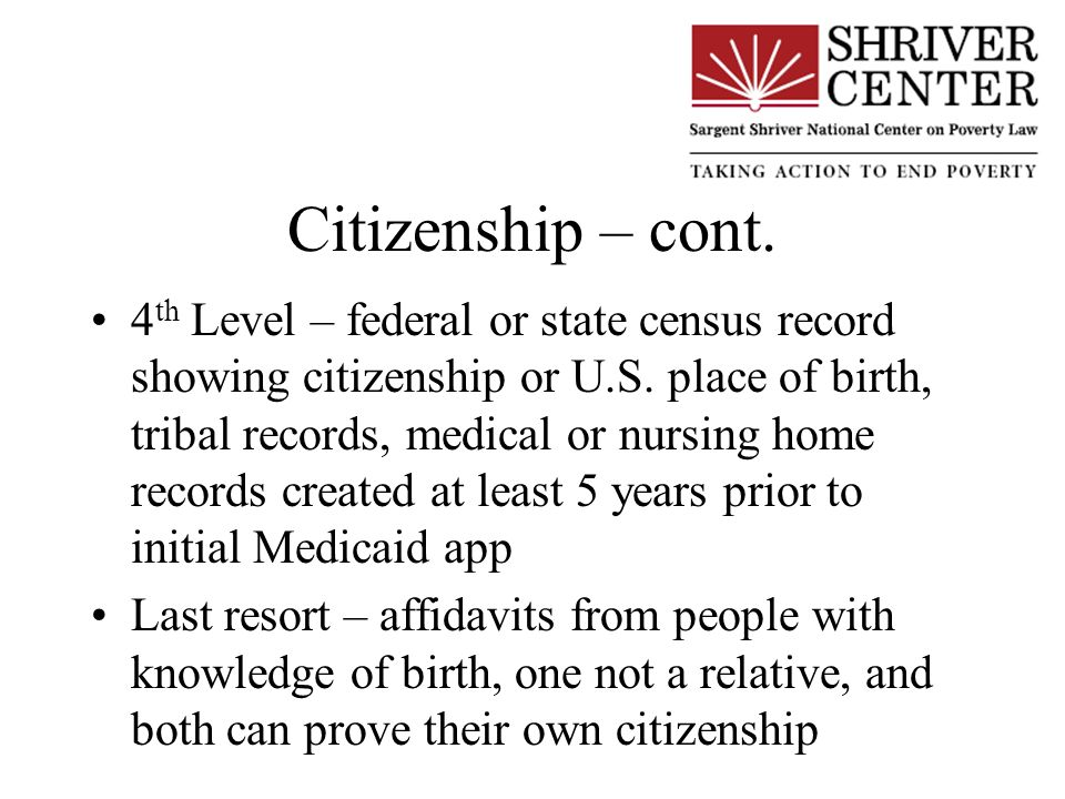 Citizenship – cont. 4 th Level – federal or state census record showing citizenship or U.S.