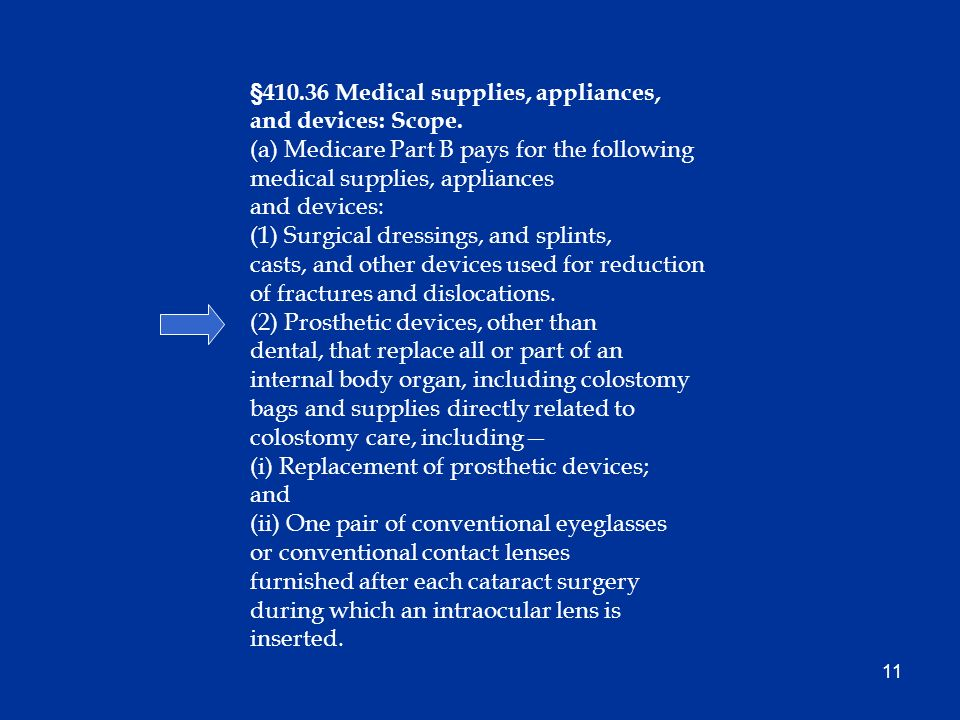 11 §410.36 Medical supplies, appliances, and devices: Scope.
