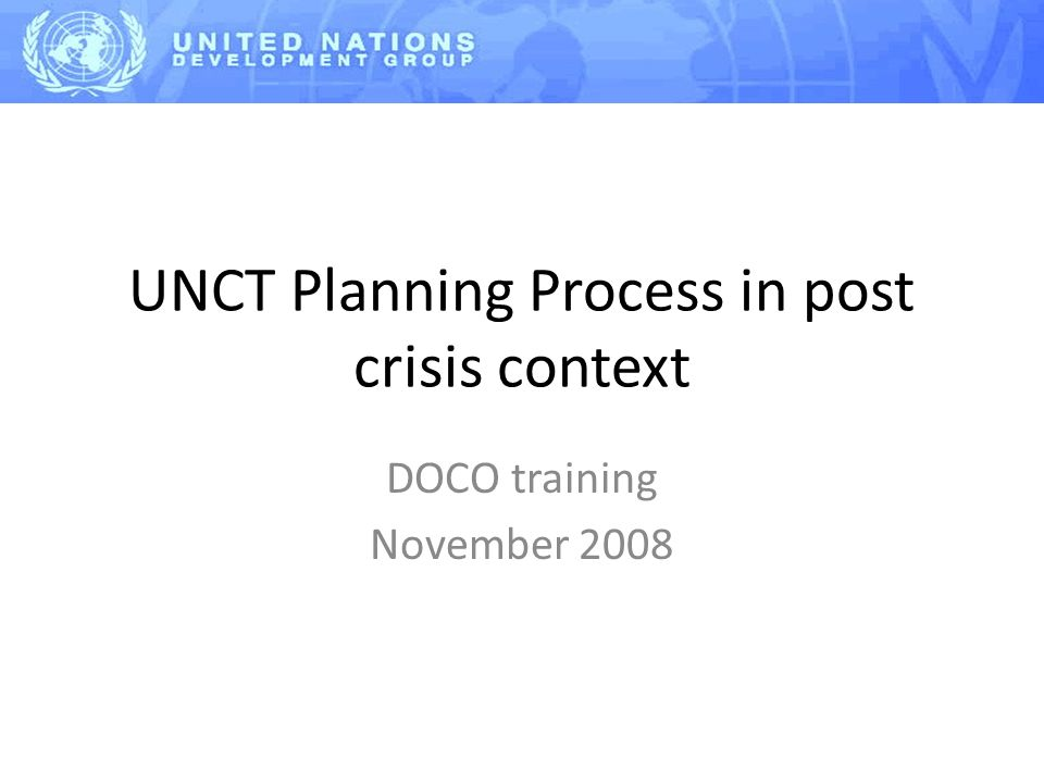 UNCT Planning Process in post crisis context DOCO training November 2008