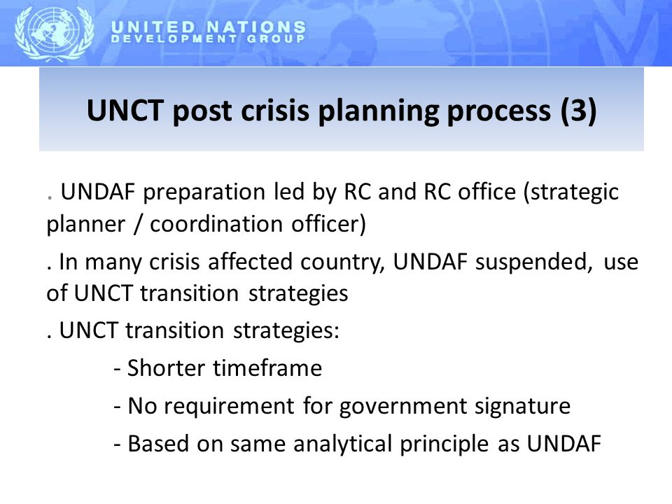 UNDAF preparation led by RC and RC office (strategic planner / coordination officer).
