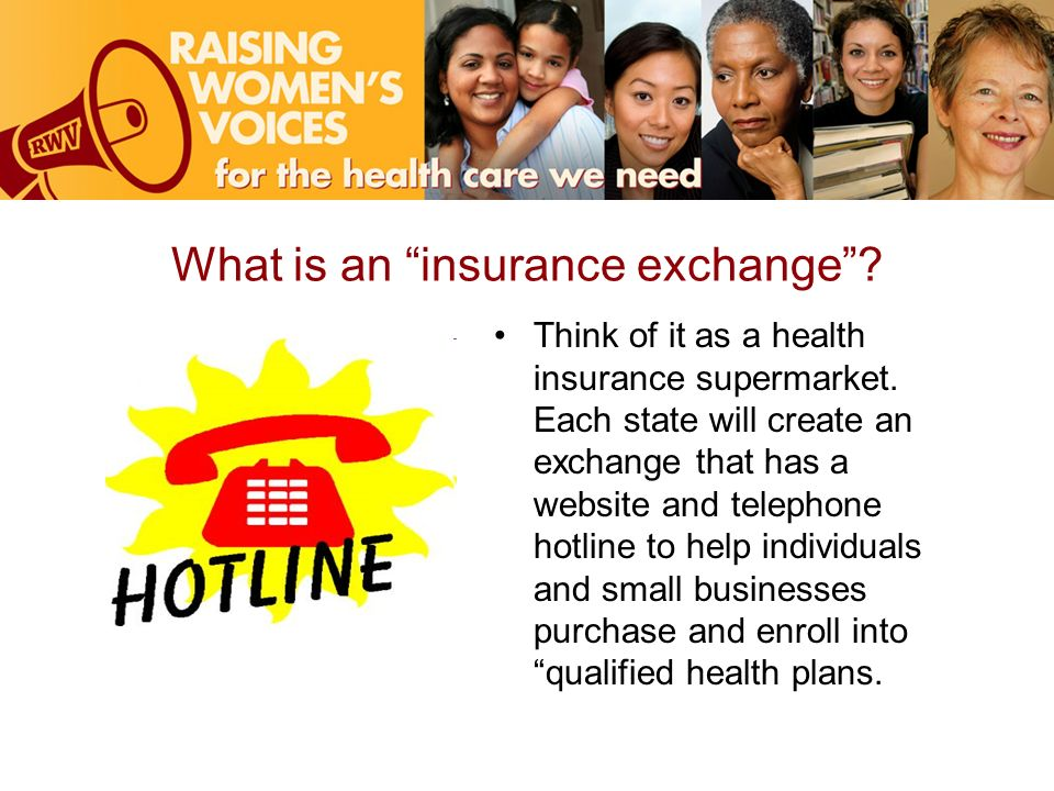What is an insurance exchange. Think of it as a health insurance supermarket.