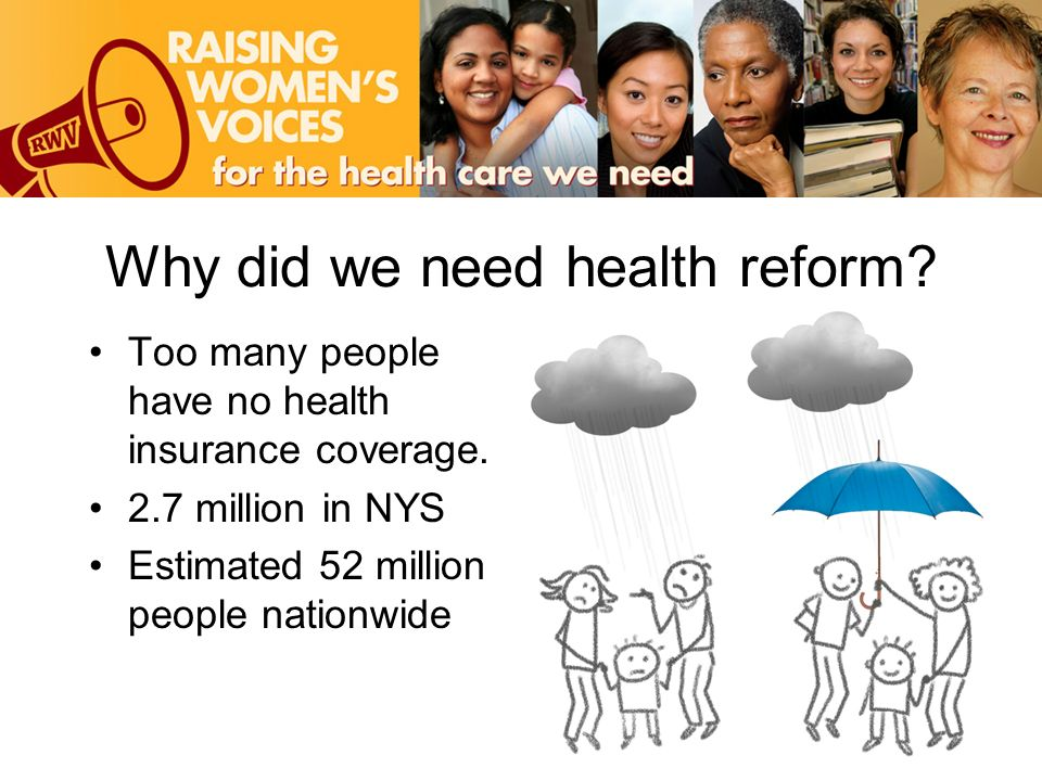 Why did we need health reform. Too many people have no health insurance coverage.